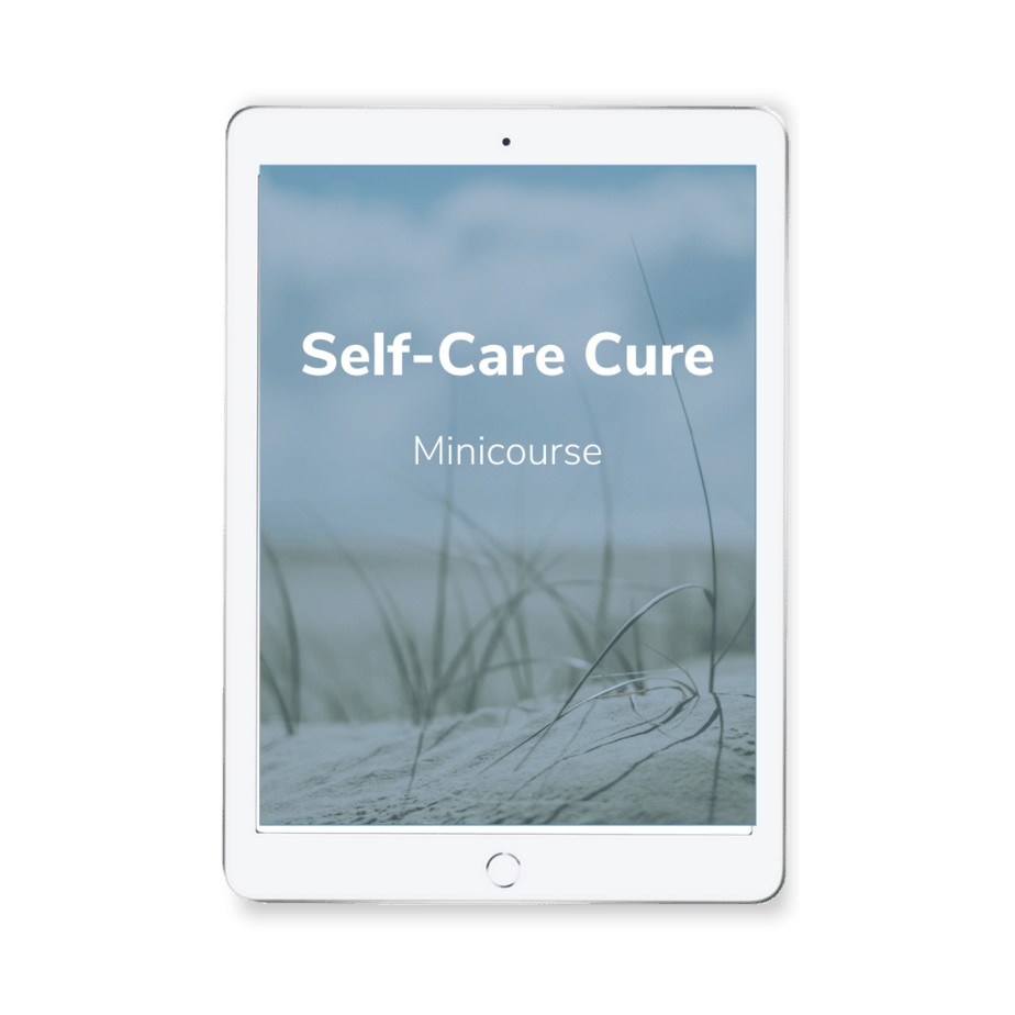 Self Care Cure Minicourse - Cure for Obstacles to Self-Care for Overwhelmed Working Parents Minicourse