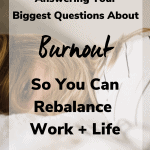 answering your biggest questions about burnout 150x150 - Answering Your Biggest Questions about Burnout so You Can Rebalance Work + Life