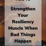 how to strengthen resiliency when bad things happen 150x150 - How to Strengthen Your Resiliency Muscle when Bad Things Happen