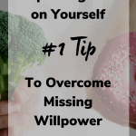 missing willpower 150x150 - Stop Being Hard on Yourself with This #1 Tip to Overcome Missing Willpower